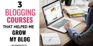 Best Blogging Courses That Helped Me Grow My Blog