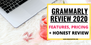 Grammarly Review 2020: Features, Pricing & Detailed Review By a Professional Writer