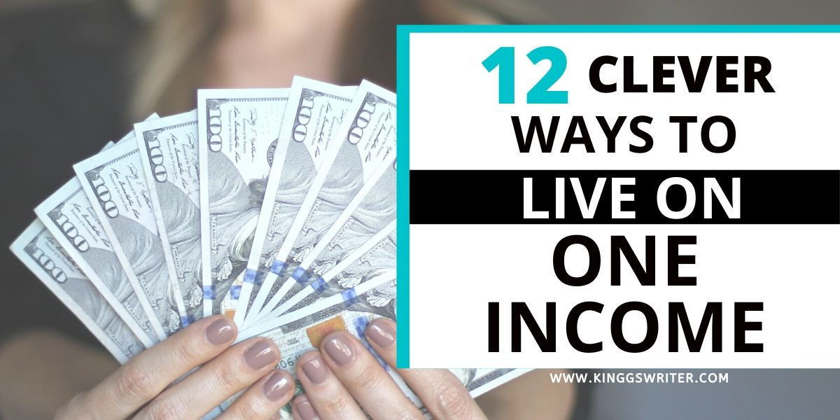 Living on One Income: 12 Clever Ways To Survive Comfortably